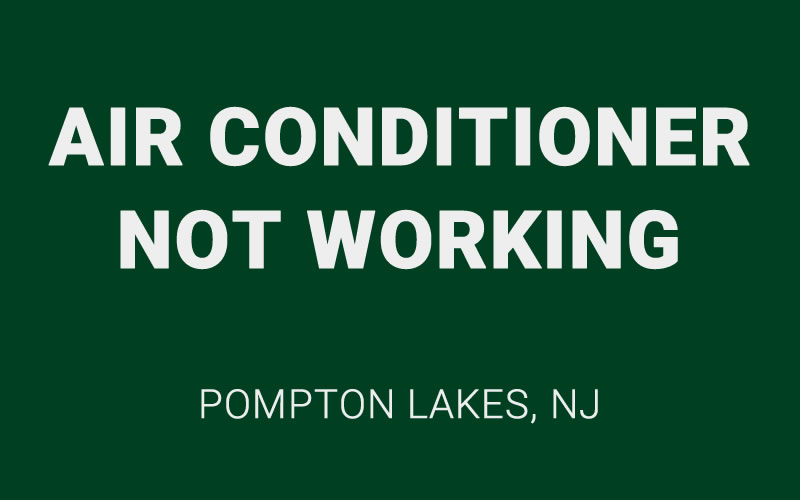 aire conditioner not working in pompton lakes